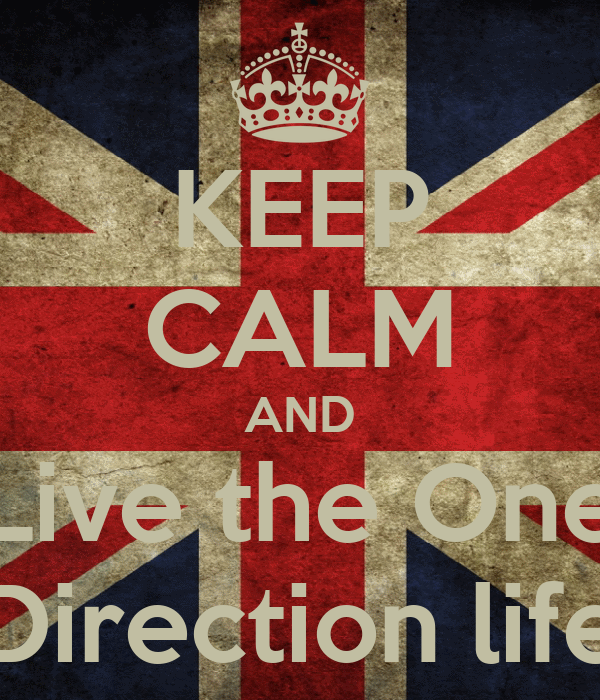 KEEP CALM AND Live the One Direction life