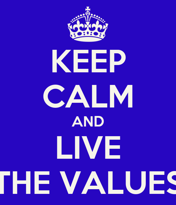 KEEP CALM AND LIVE THE VALUES