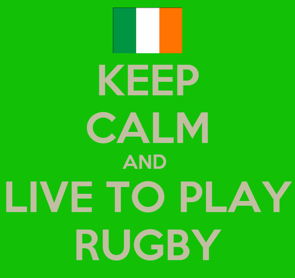 KEEP CALM AND  LIVE TO PLAY RUGBY