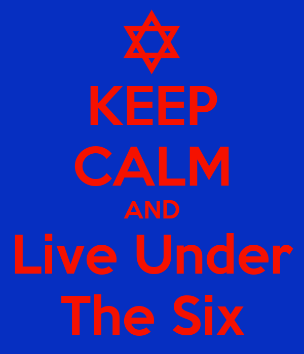 KEEP CALM AND Live Under The Six