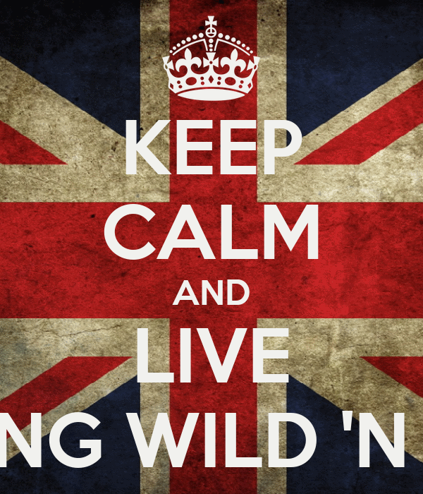 KEEP CALM AND LIVE YOUNG WILD 'N FREE