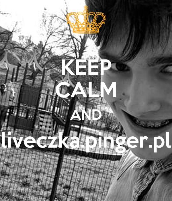 KEEP CALM AND liveczka.pinger.pl