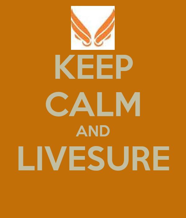 KEEP CALM AND LIVESURE