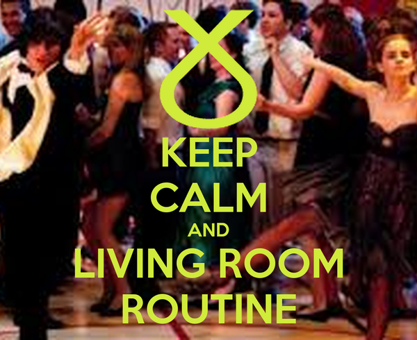 Keep calm and living room routine poster ray keep calm for Living room routine