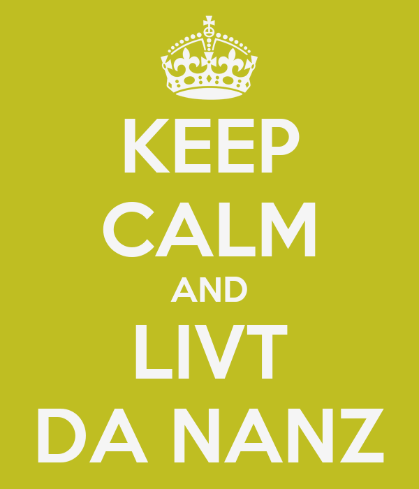 KEEP CALM AND LIVT DA NANZ