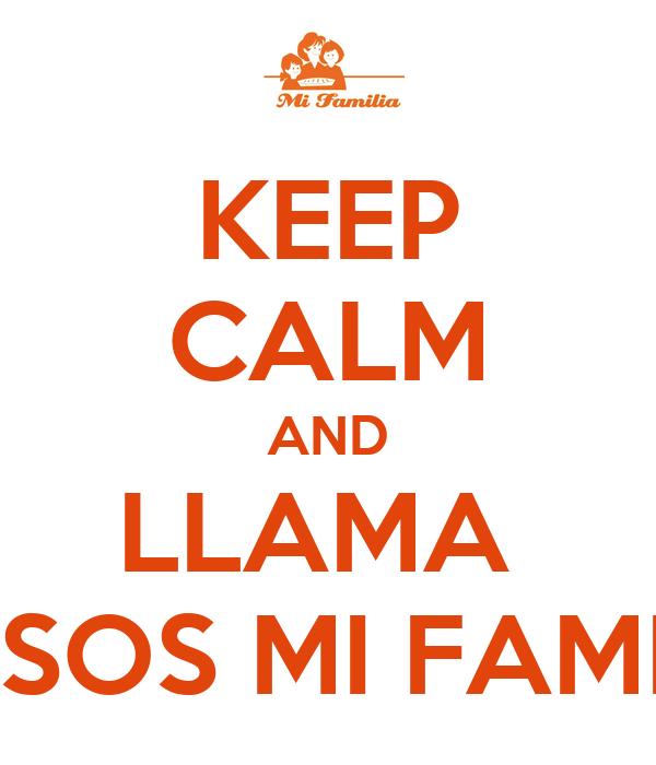 KEEP CALM AND LLAMA  GUISOS MI FAMILIA