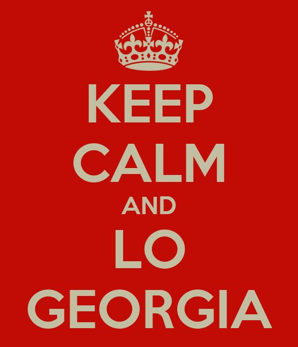KEEP CALM AND LO GEORGIA