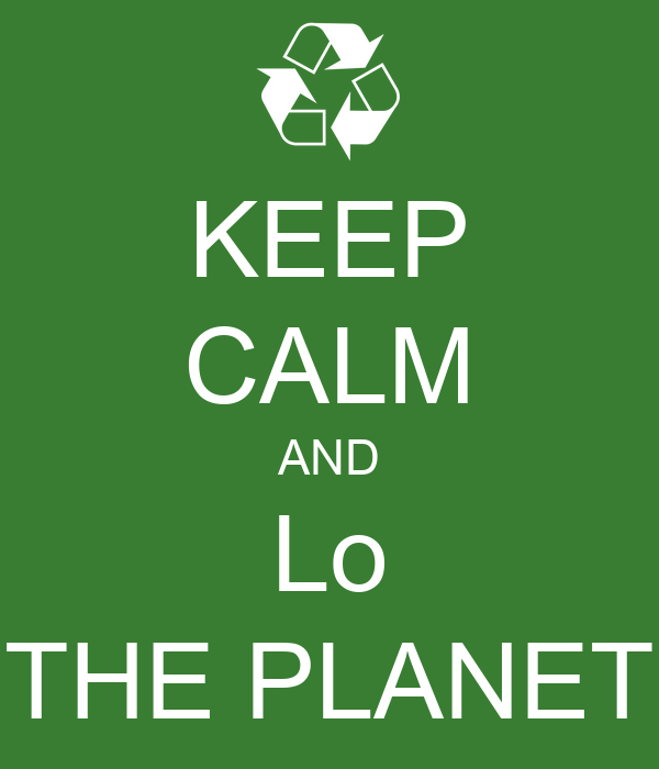 KEEP CALM AND Lo THE PLANET
