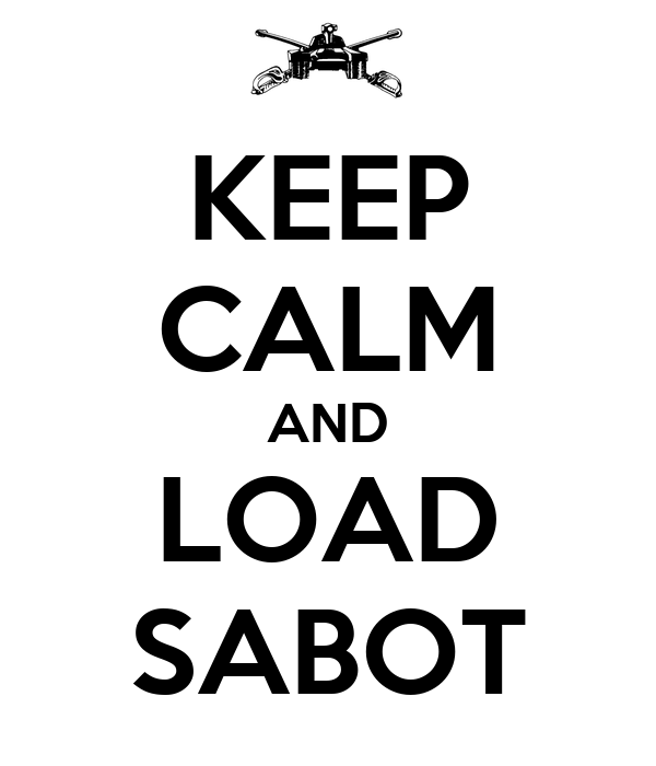 KEEP CALM AND LOAD SABOT