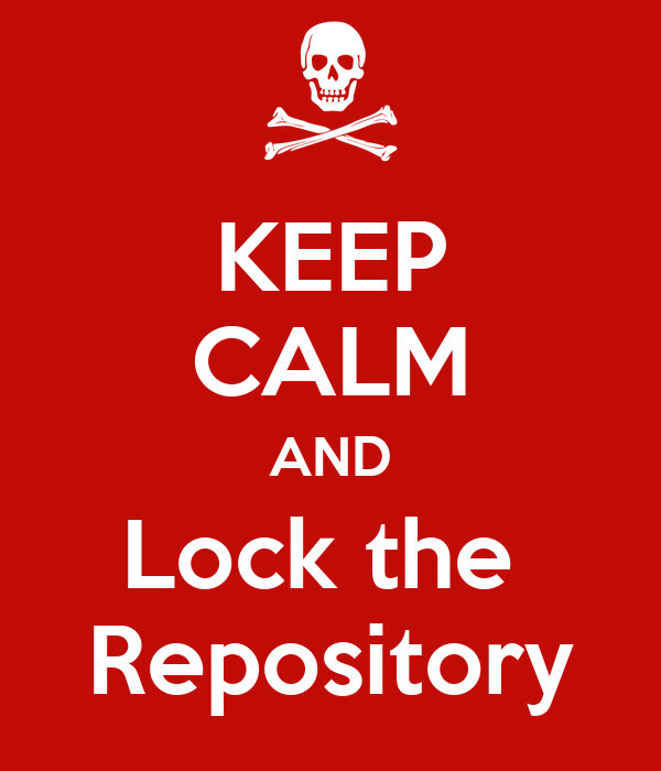 KEEP CALM AND Lock the  Repository