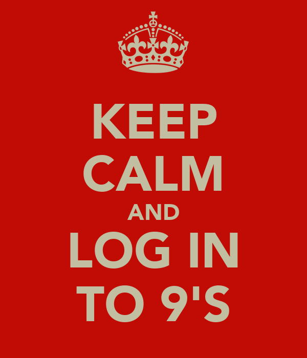 KEEP CALM AND LOG IN TO 9'S