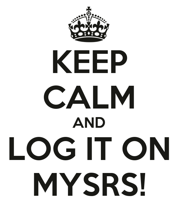 KEEP CALM AND LOG IT ON MYSRS!