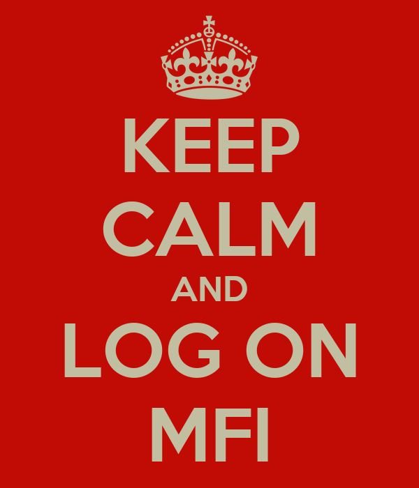 KEEP CALM AND LOG ON MFI