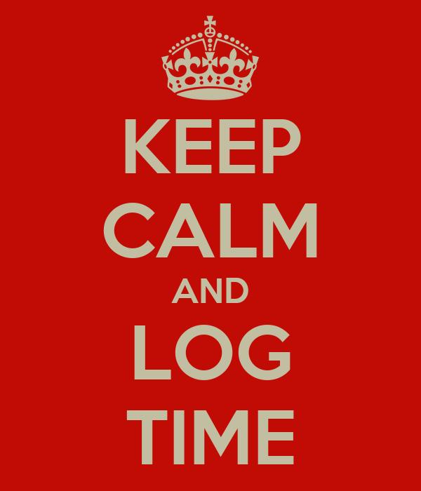 KEEP CALM AND LOG TIME