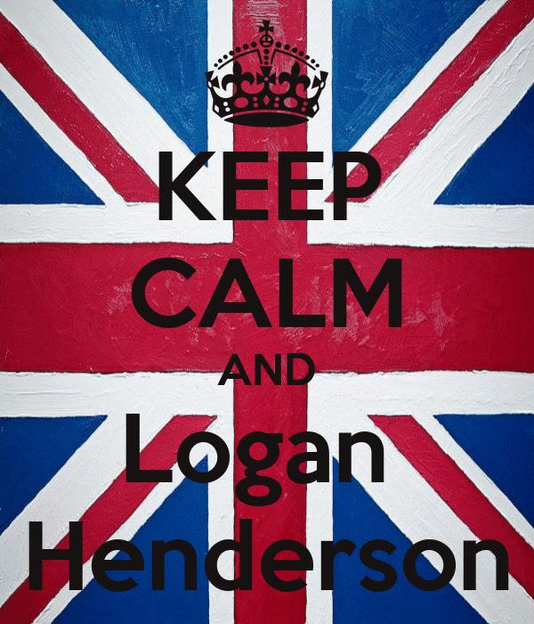 KEEP CALM AND Logan  Henderson