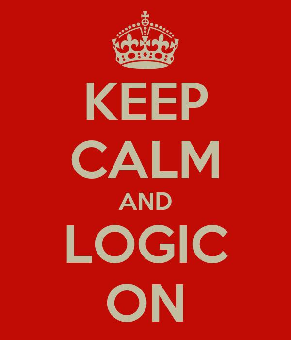 KEEP CALM AND LOGIC ON