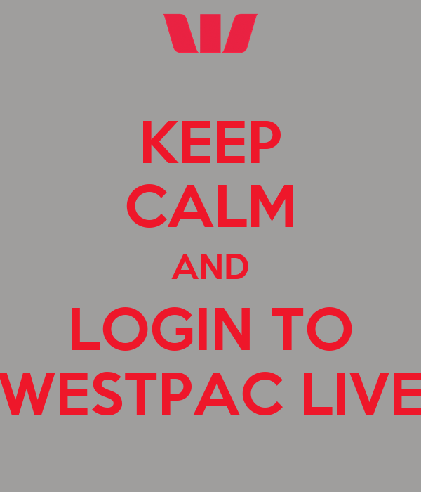 KEEP CALM AND LOGIN TO WESTPAC LIVE