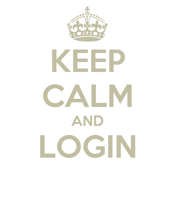 KEEP CALM AND LOGIN