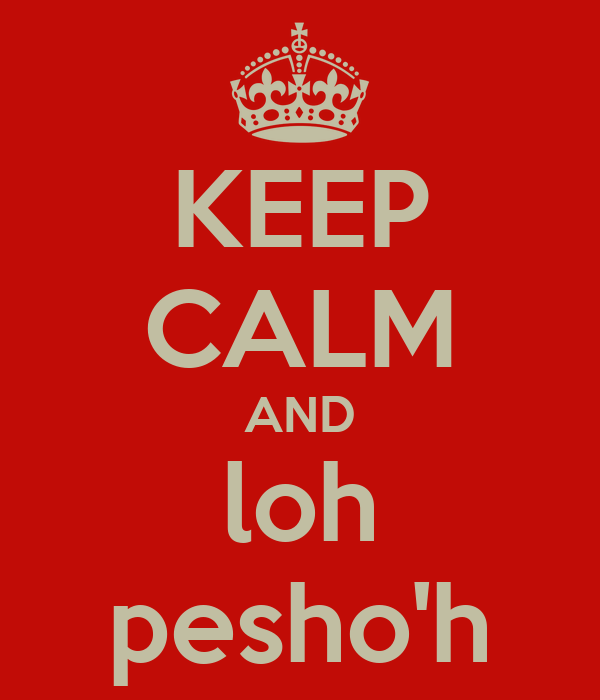 KEEP CALM AND loh pesho'h
