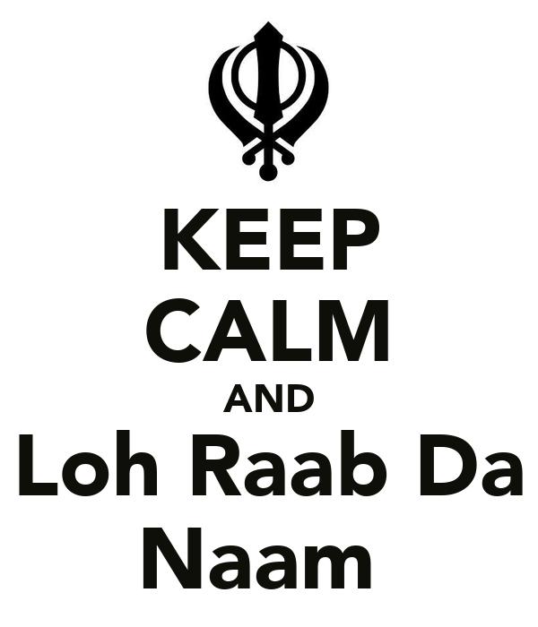 KEEP CALM AND Loh Raab Da Naam