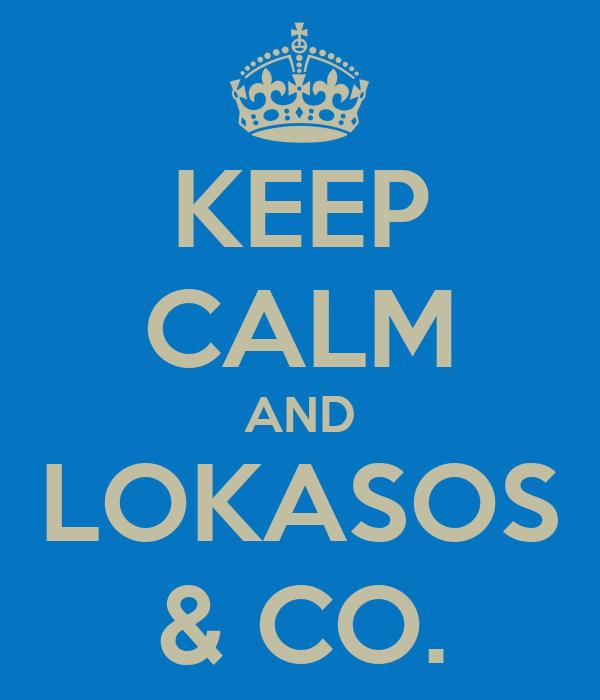 KEEP CALM AND LOKASOS & CO.