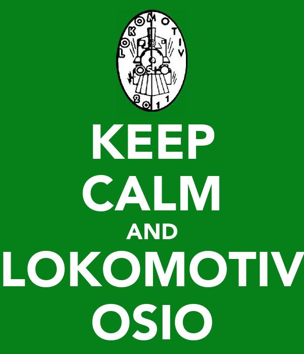 KEEP CALM AND LOKOMOTIV OSIO
