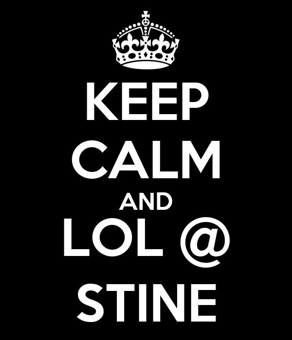KEEP CALM AND LOL @ STINE