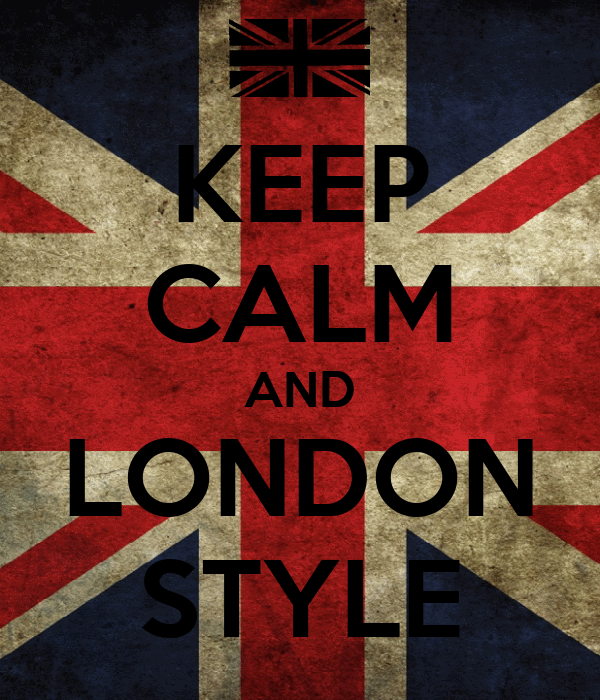 KEEP CALM AND LONDON STYLE