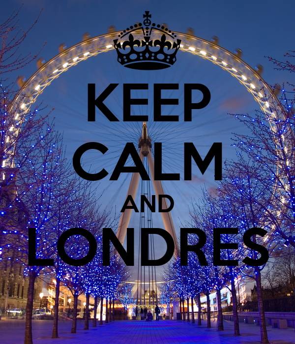 KEEP CALM AND LONDRES