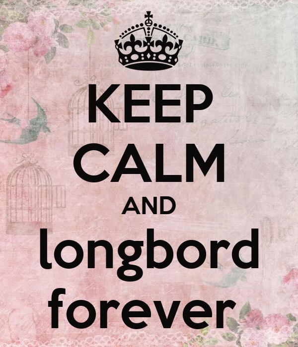 KEEP CALM AND longbord forever