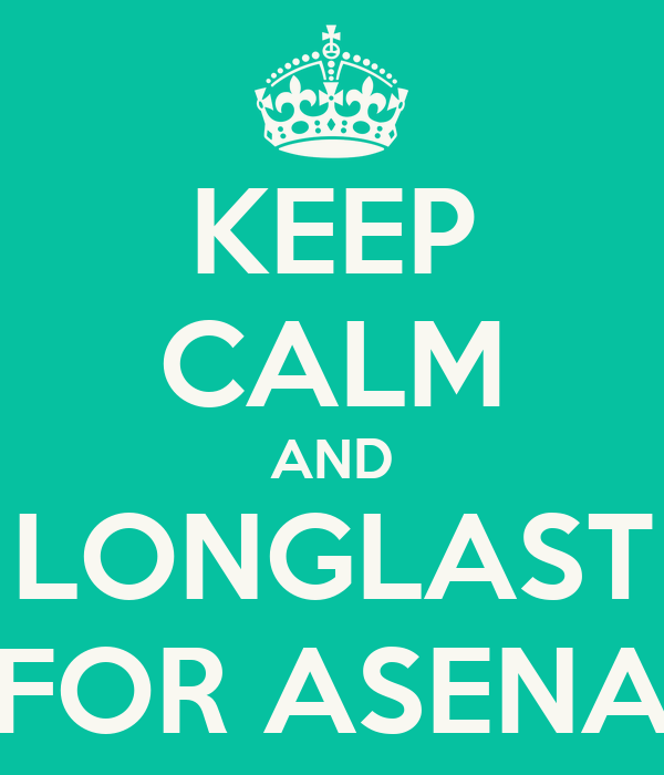 KEEP CALM AND LONGLAST FOR ASENA