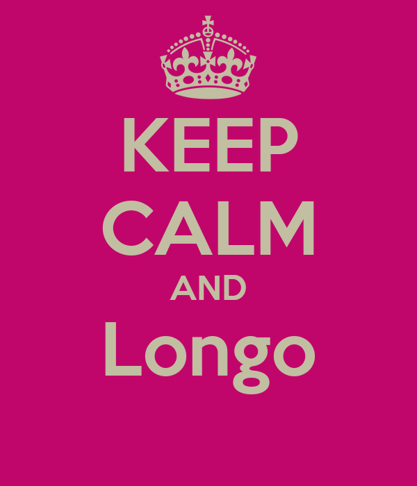 KEEP CALM AND Longo