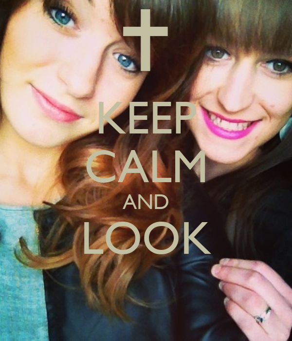 KEEP CALM AND LOOK