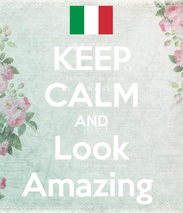 KEEP CALM AND Look Amazing