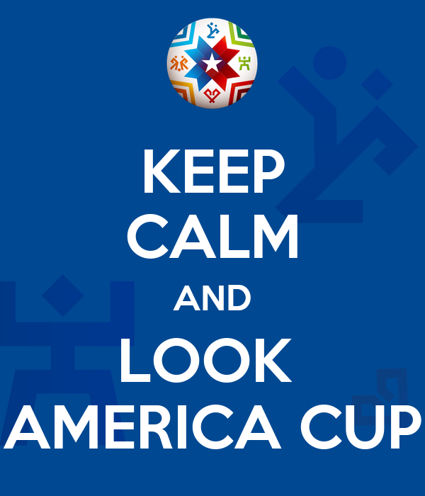 KEEP CALM AND LOOK  AMERICA CUP