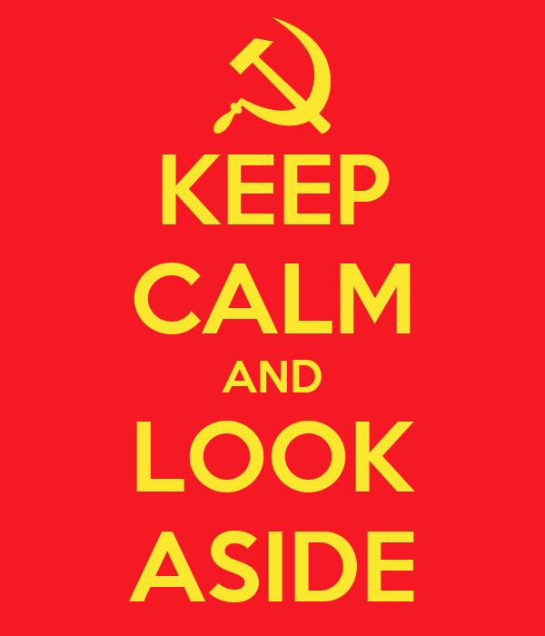 KEEP CALM AND LOOK ASIDE