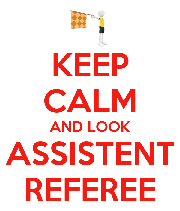 KEEP CALM AND LOOK ASSISTENT REFEREE