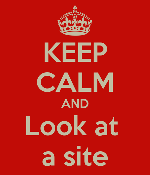 KEEP CALM AND Look at  a site