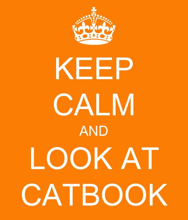 KEEP CALM AND LOOK AT CATBOOK