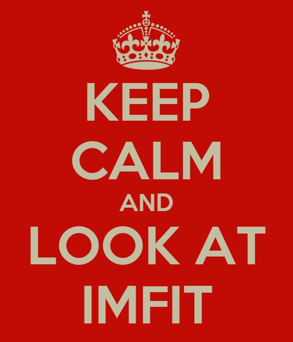 KEEP CALM AND LOOK AT IMFIT
