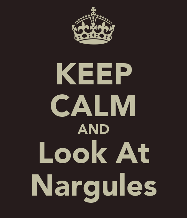 KEEP CALM AND Look At Nargules