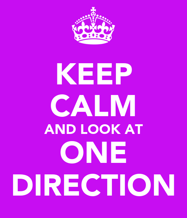 KEEP CALM AND LOOK AT ONE DIRECTION