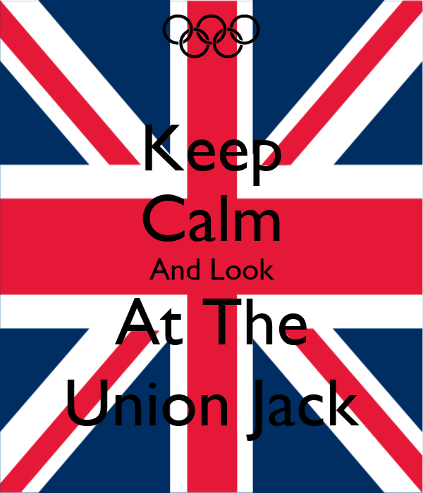 Keep Calm And Look At The Union Jack
