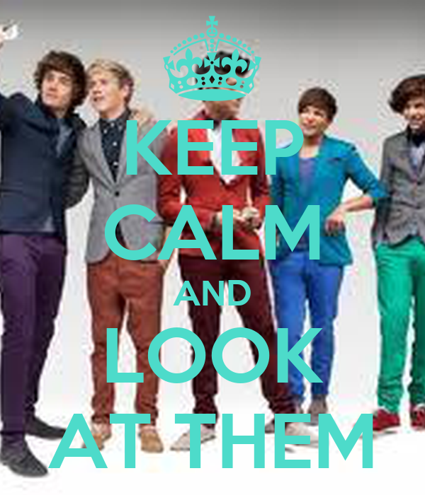 KEEP CALM AND LOOK AT THEM