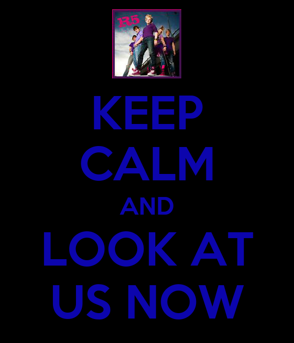KEEP CALM AND LOOK AT US NOW