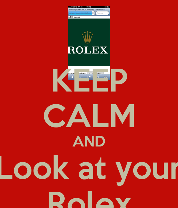 KEEP CALM AND Look at your Rolex