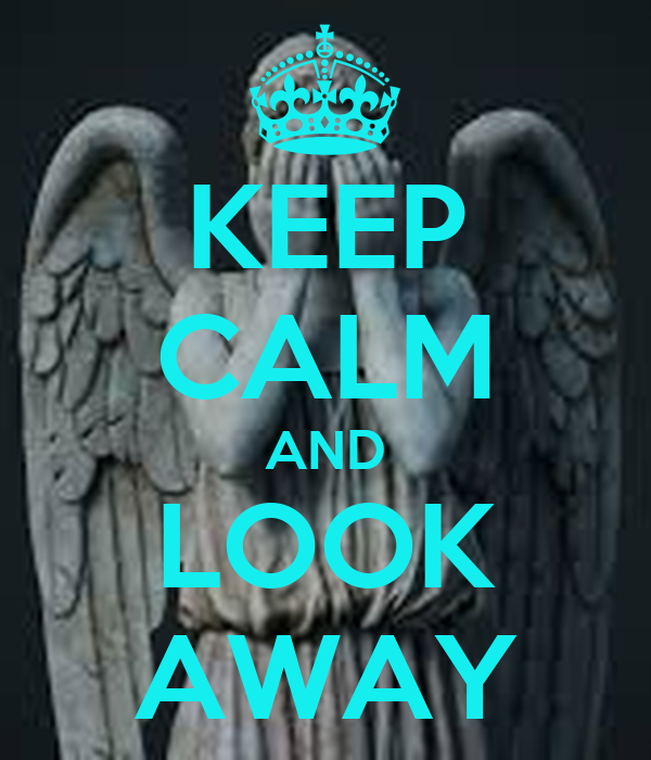 KEEP CALM AND LOOK AWAY