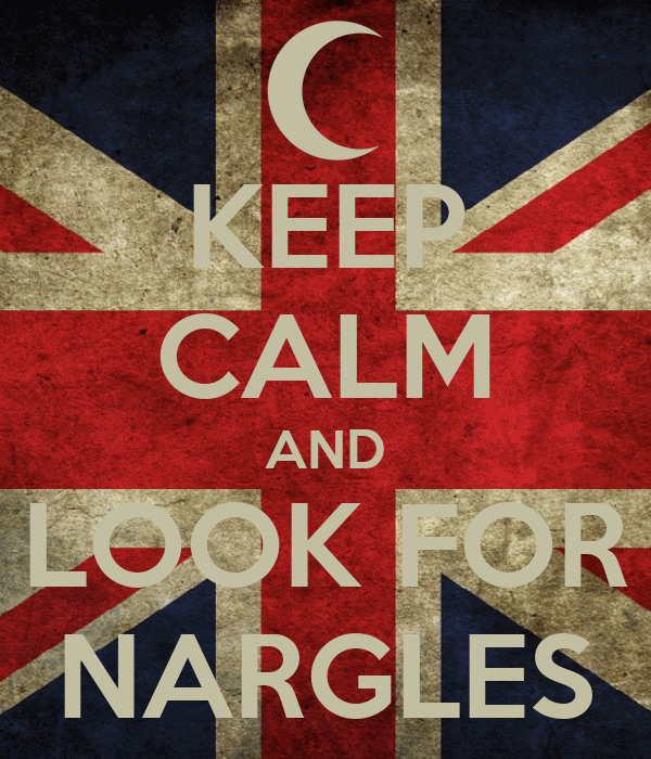 KEEP CALM AND LOOK FOR NARGLES