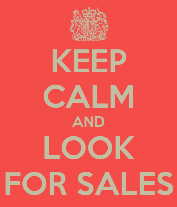 KEEP CALM AND LOOK FOR SALES