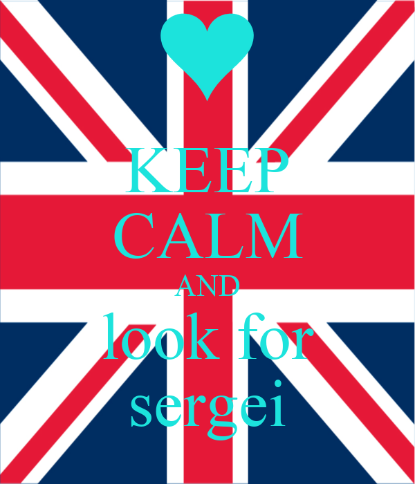 KEEP CALM AND look for sergei